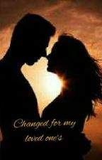 Changed for my loved one's  by shrijani19