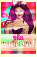 Ella Enchanted  ≫ a.irwin by poohthebearx