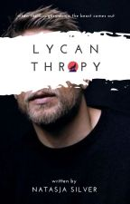 Lycanthropy (Lycan Series: #1) by NatasjaSilver