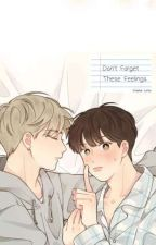 Don't forget these feelings(mmtranslation)(Complete) by Pika_Loon