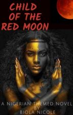 Child of the Red Moon by biolanicole