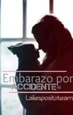 embarazo por accidente(madre adolescente) by laliespositoteam
