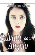 Salvata da un Angelo by MiGladius_Taphae
