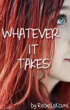 Whatever it takes by RebelsKami