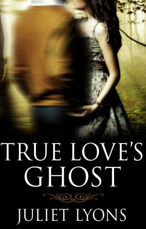 My True Love Ghost by julietlyons