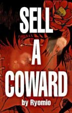 Sell A Coward by Ryomio