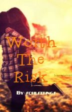 Worth the Risk by soulstrings