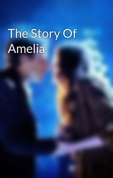 The Story Of Amelia by Milsom_anator
