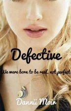Defective by Danniimoir