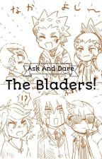 Ask And Dare The Bladers! 「ブレイダーに聞いてみろ!」(SLOW UPDATE) by Kayetra_Violetta