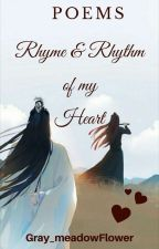 Poems : Rhyme & Rhythm of my Heart [ COMPLETED ] ✔️ by Gray_meadowFlower