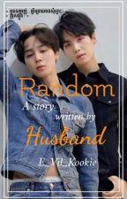 Random HusBand (ស្វាមីចៃដន្យ) by E_Vil_kookie
