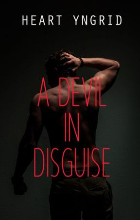 A Devil In Disguise [COMPLETED] by HeartYngrid
