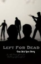 Left For Dead: One Sick Love Story (Everlark) by Xx_HG_Peace_Girl_Xx