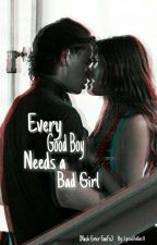 Every Good Boy Needs a Bad Girl (Nash Grier FanFic) #Wattys2016 by LyssaDallas11