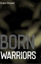 Born Warriors  by kamrozel