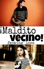 ¡Maldito vecino! © by fxcking_love