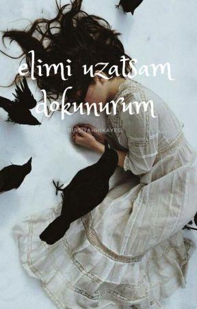 ELİMİ UZATSAM DOKUNURUM by elfcn3