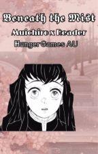 𝔹𝕖𝕟𝕖𝕒𝕥𝕙 𝕋𝕙𝕖 𝕄𝕚𝕤𝕥| 𝕄𝕦𝕚𝕔𝕙𝕚𝕣𝕠 𝕋𝕠𝕜𝕚𝕥𝕠| Hunger Games AU  by SketchedArrow