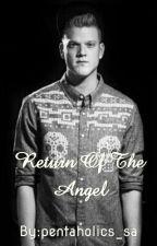 Return Of The Angel by pentaholics_sa