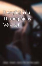 [Longfic] Yêu  Thương Quay Về - Jeti by shifper2002