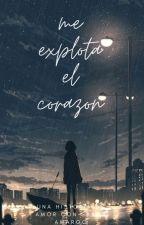 me explota el corazon by hayamichan_kamado