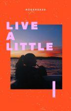 live a little [john b routledge] by rogersass