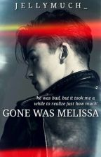 Gone Was Melissa by JellyMuch_