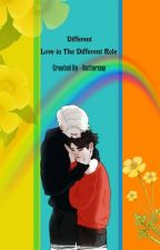 Different Love In The Different Role by ButterCup833