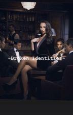 ~Broken Identities~ by BookNerd101zz