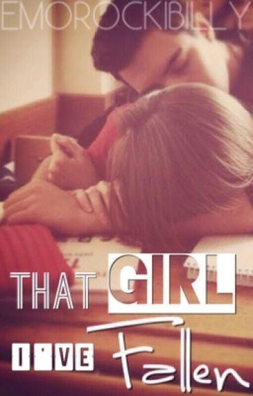 That Girl I've Fallen by emorockibilly09