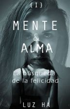 { I } Mente & Alma | La búsqueda de la felicidad by LuzHA1225