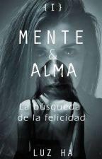 I Mente & Alma | La búsqueda de la felicidad by LuzHA1225