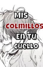 Mis colmillos en tu cuello (gay/yaoi) by Coni_Aki