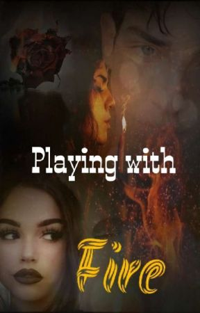 Playing with fire (Book 1) by Kyllianbeia