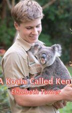 A Koala Called Kent - A Robert Irwin Story by Elizabeth_Turner20