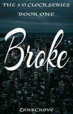 Broke by ZankCrave