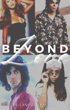 Beyond Love by Lashayjackson97