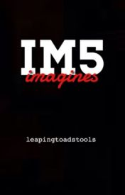 IM5 Imagines by kshires