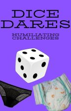 Humiliating Dice Dares by UnwrittenFire2