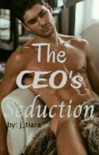 The CEO's Seduction (Hombres Guapos Series #1) by j_tiara