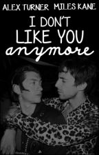 I Don't Like You Anymore {Milex Fanfiction} by iLoveYouSugarKane