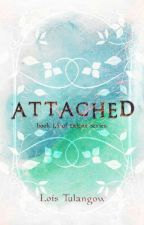 ATTACHED ( TALENT series-book 1.5) by loistulangow