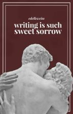 writing is such sweet sorrow by edelleweiss