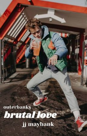 brutal love || outerbanks, jj by lexsmisek
