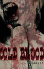 Cold Blood by gemmy99
