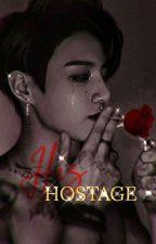 His Hostage || jjk X reader by chocgguk