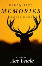 Unrequited Memories (Claude x Reader) by aceuncle