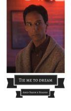 Tie me to dream [Abed Nadir x Reader] by tiedyepizza