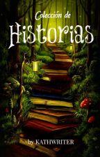 Colección de historias by Kathwriter